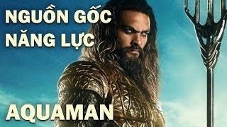 Aquaman - NGUỒN GỐC & SỨC MẠNH
