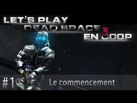 Dead Space 3 Coop - Episode 1 : Le commencement