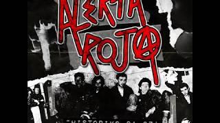 Alerta Roja -  ¨Historiko 81- 87  La otra cara del punk¨ (FULL ALBUM)