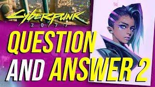 Cyberpunk 2077 - Question & Answer! (Q&A Part 2!)