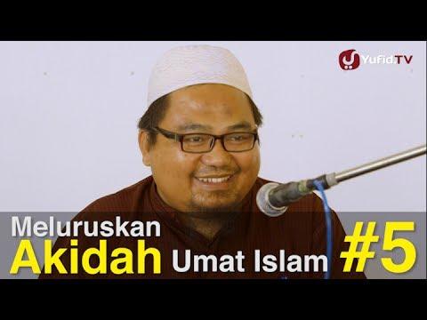 Ceramah Islam Intensif - Meluruskan Akidah Umat Islam (Sesi 5) - Ustadz Kholid Syamhudi, Lc.