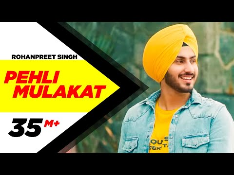 Rohanpreet Singh | Pehli Mulakat (OFFICIAL VIDEO) | Latest Punjabi Songs 2018 | New Songs 2018 thumbnail