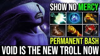 Faceless Void is the New Troll Now - 100% PERMANENT BASH No Mercy Bash Until Death 22KIlls Dota 2