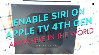 Enable Siri on APPLE TV Anywhere in the World [TUTORIAL]