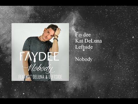 Faydee - Nobody featuring Kat DeLuna & Leftside