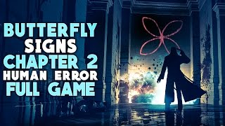 The Butterfly Sign Chapter 2- Human Error -【The Butterfly Sign Walkthrough Gameplay Full Game】