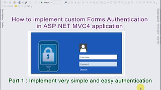 Part 1 - How to implement custom Forms Authentication  in ASP.NET MVC4 application