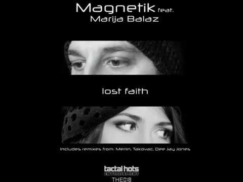 Magnetik feat. Marija Balaz - Lost Faith [Merlin Rmx]