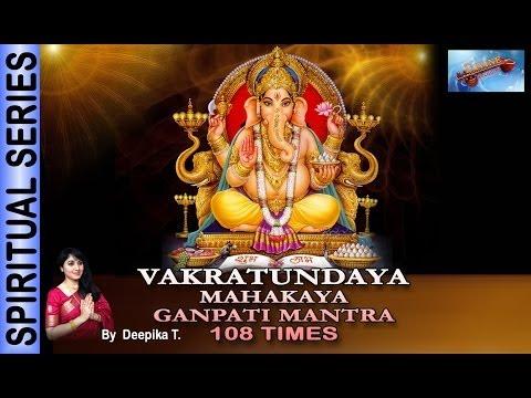 Vakratunda Mahakay-Ganpati Mantra (108Times) By Deepika T.