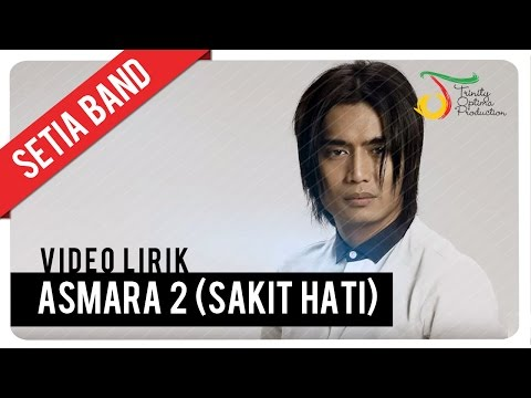 Setia Band - Asmara 2 (Sakit Hati) | Official Video Lirik