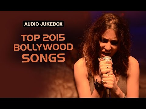 Top 2015 Bollywood Songs | Audio Jukebox