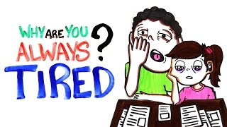 Why Are You Always Tired?