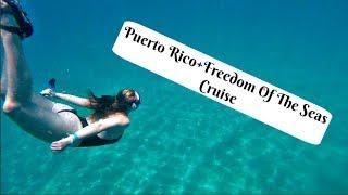 Puerto Rico+Freedom Of The Seas Travel Diary