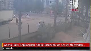 Adana Polis  Kapkaççıları Kadın Görünümüyle Sosyal Medyadan Randevu Ver