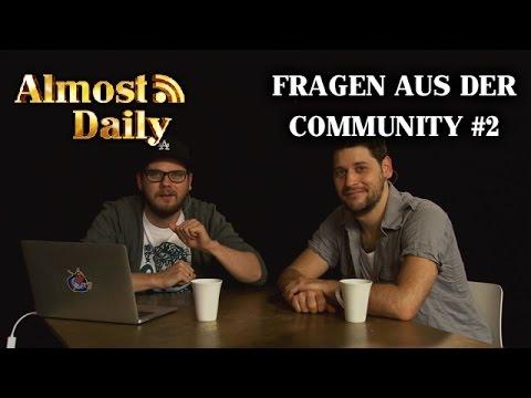 Almost Daily #112: Fragen aus der Community #2