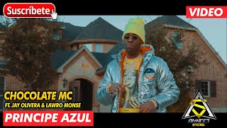 Chocolate Mc Principe Azul Ft Jay Olivera Lawro Monse Audio Oficial 4k
