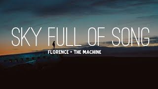 Download Lagu Florence + The Machine - Sky Full Of Song (Lyrics) Gratis STAFABAND
