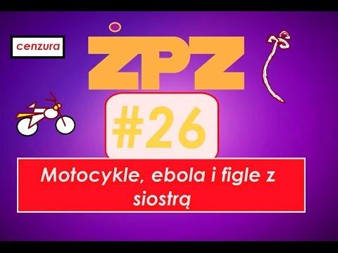 Życiowe Porady Zygmunta #26 - Motocykle, Ebola I Figle Z Siostrą