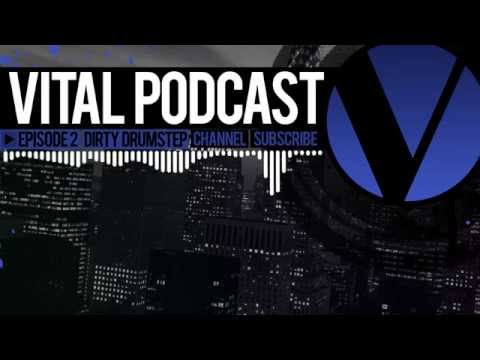 Vital Podcast: Ep 2 - Dirty Drumstep Mix 2012