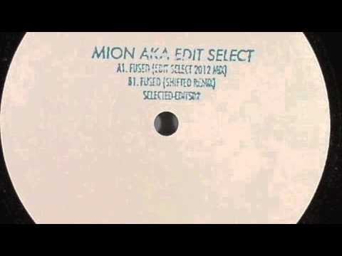 Mion aka Edit Select - Fused (Shifted Remix)