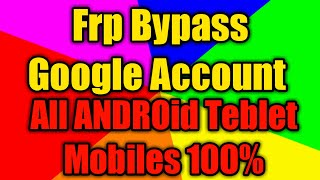 Frp Bypass Google Account All Android Tablet 100%