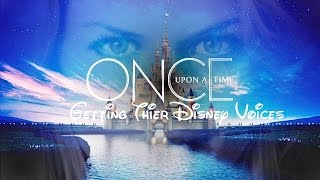 :. Getting Their Disney Voices .: Once Upon A Time Edition