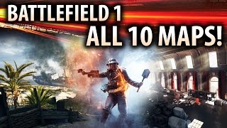 Battlefield 1 - ALL 10 NEW MAPS IN-DEPTH!  New Conquest Mode & Changes to Gameplay!