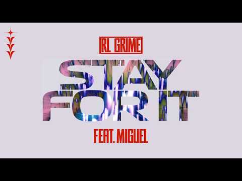 RL Grime  Stay For It feat Miguel