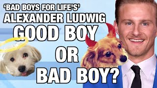 'Bad Boys for Life' Star Alexander Ludwig Decides Which Dogs Are Good Boys or Bad Boys