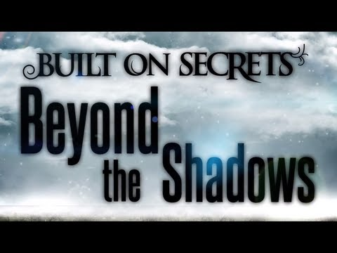 Built On Secrets - Beyond The Shadows