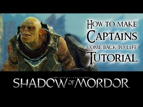 Middle-Earth: Shadow of Mordor - Returner Tutorial: How to make Captains come back to life