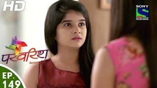 Parvarish - परवरिश - Episode 149 - 29th June, 2016