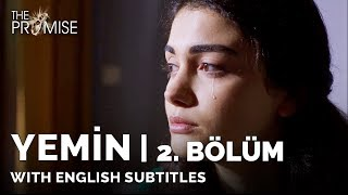 Yemin (The Promise) | 2. Bölüm (with English Subtitles)
