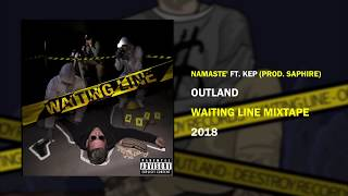 Outland - Namastè ft. Kep (prod. Saphire) [WAITING LINE MIXTAPE]