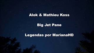 download musica Alok & Mathieu Koss – Big Jet Plane LegendadoTradução
