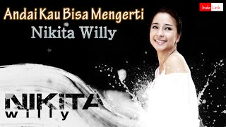 Download Lagu [Lirik] Nikita Willy - Andai Kau Bisa Mengerti Gratis STAFABAND