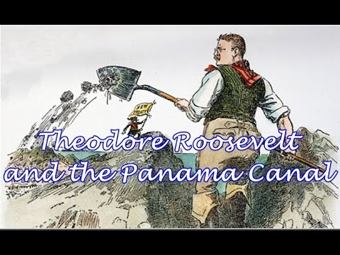 US History: Theodore Roosevelt and the Panama Canal