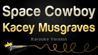 Kacey Musgraves Space Cowboy Karaoke Version