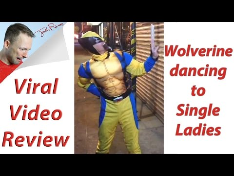 Wolverine does the Single Ladies dance (Viral Video Review)