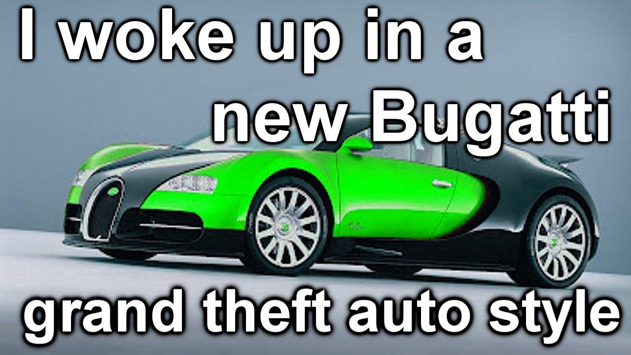 I Woke Up In A New Bugatti Gta 5 Youtube
