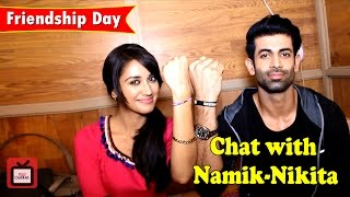 #FriendshipDaySpl: Namik-Nikita reveal their secrets | Tellychakkar | Interview |