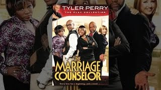 The Marriage Counselor - Tyler Perry's The Marriage Counselor - The Play