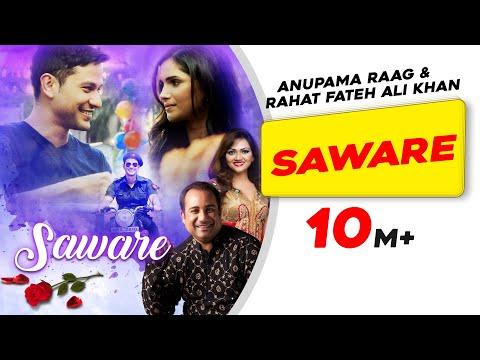 Saware | Official Video | Anupama Raag | Rahat Fateh Ali Khan | Vartika Singh | Kunal Khemu
