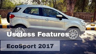 Ford Ecosport 2017 - Useless Features