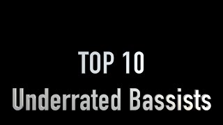 Top 10 Underrated Bassist