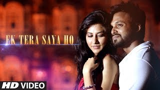 Ek Tera Saya Ho Latest Video Song | Sam, Faraz | Rumman Chowdhury Feat. D'khurafat