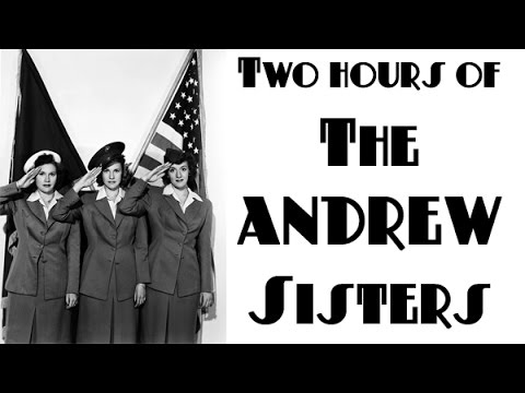 TWO HOURS of The Andrew Sisters