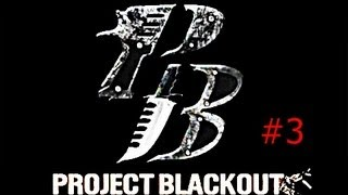 Project Blackout #3 Deel 1