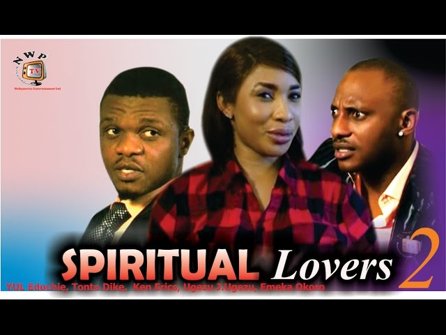 Spiritual Lovers 2   - Nigerian Nollywood Movie