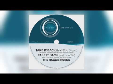 01 The Haggis Horns - Take It Back (feat. Doc Brown) [Haggis Records]